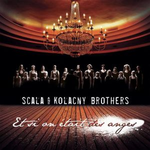 Album Et si on était des anges Scala & Kolacny Brothers