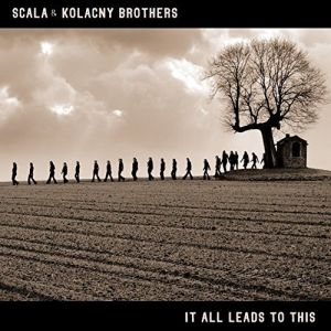 Album It all leads to this Scala & Kolacny Brothers